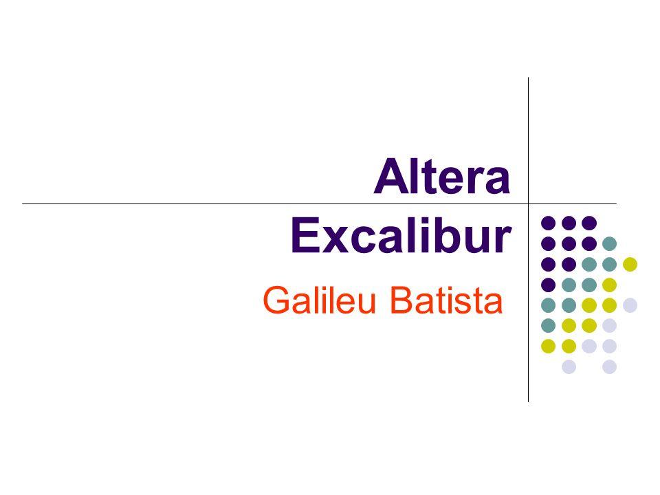 Altera Excalibur Galileu Batista