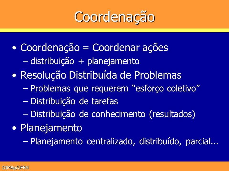 Coordenação Coordenação = Coordenar ações