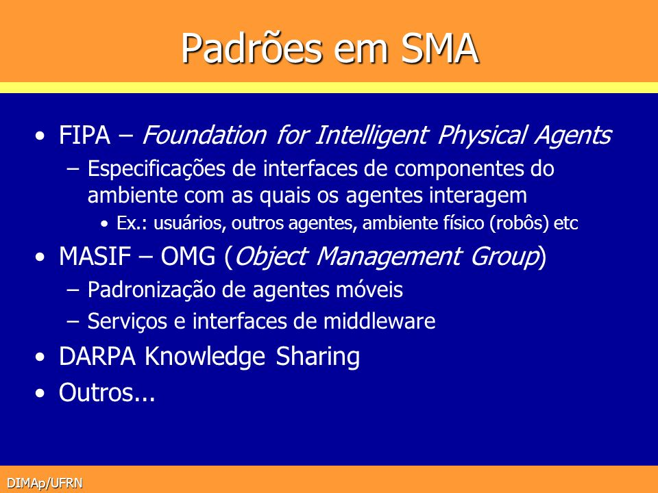 Padrões em SMA FIPA – Foundation for Intelligent Physical Agents