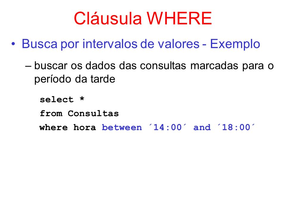 Cláusula WHERE select * Busca por intervalos de valores - Exemplo