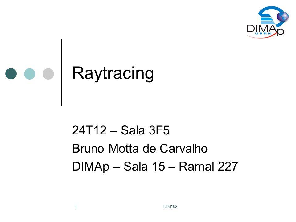 24T12 – Sala 3F5 Bruno Motta de Carvalho DIMAp – Sala 15 – Ramal 227
