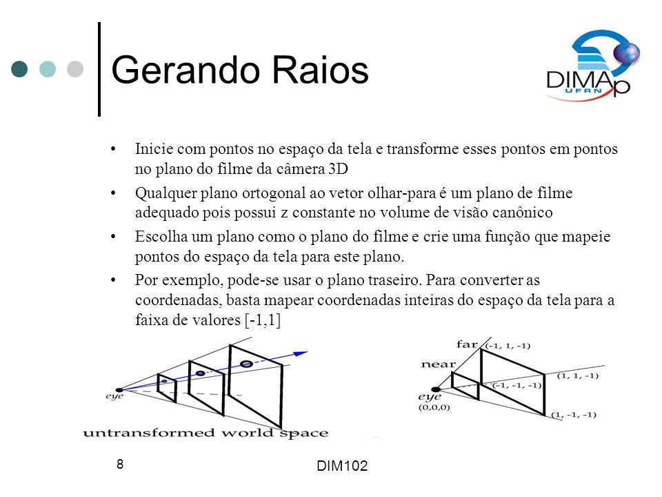 Gerando Raios Inicie com pontos no espaço da tela e transforme esses pontos em pontos no plano do filme da câmera 3D.