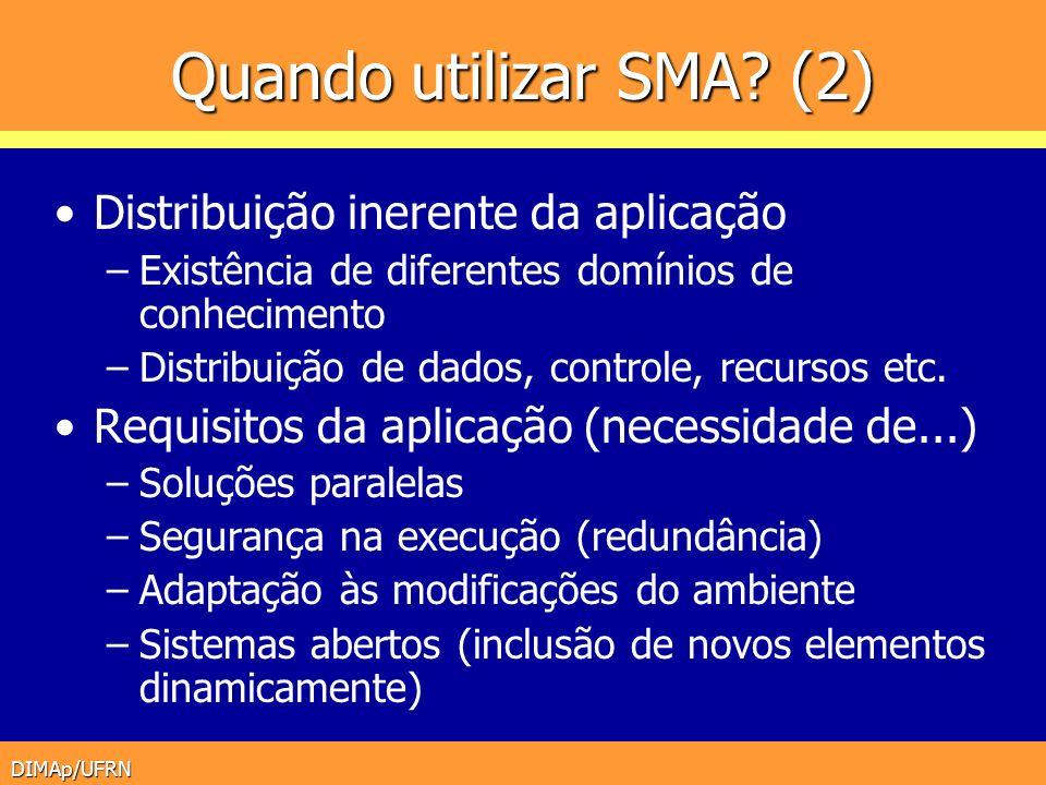 Quando utilizar SMA (2) Distribuição inerente da aplicação