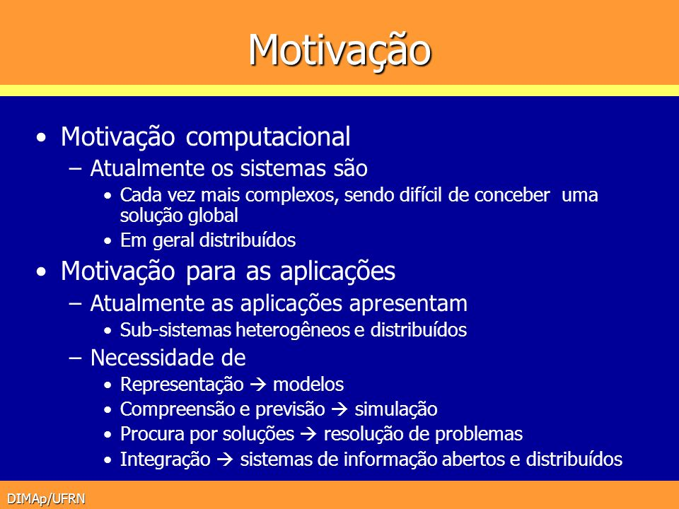 Motivação Motivação computacional Motivação para as aplicações