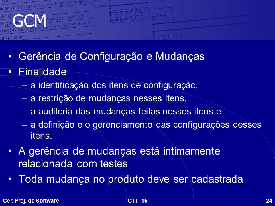 GCM Gerência de Configuração e Mudanças Finalidade