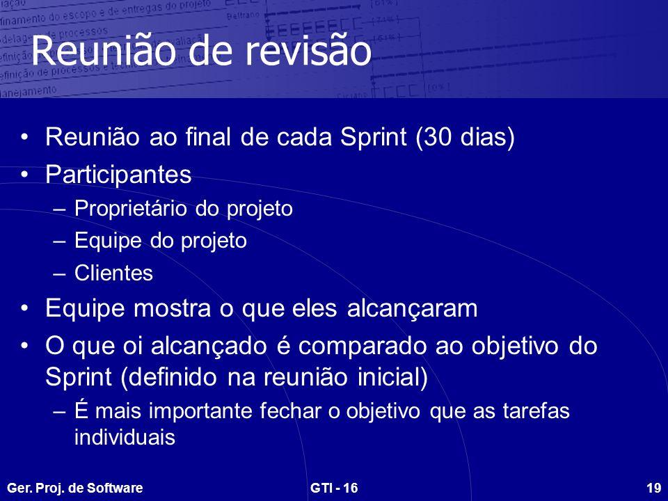 Reunião de revisão Reunião ao final de cada Sprint (30 dias)