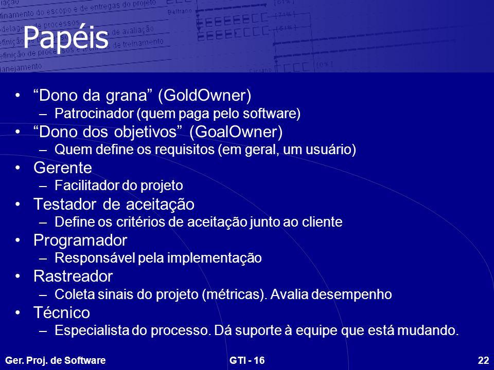 Papéis Dono da grana (GoldOwner) Dono dos objetivos (GoalOwner)