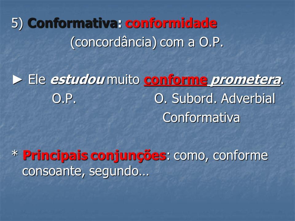 5) Conformativa: conformidade