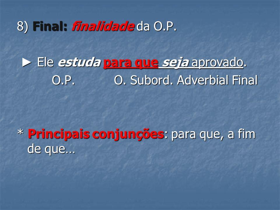 8) Final: finalidade da O.P.