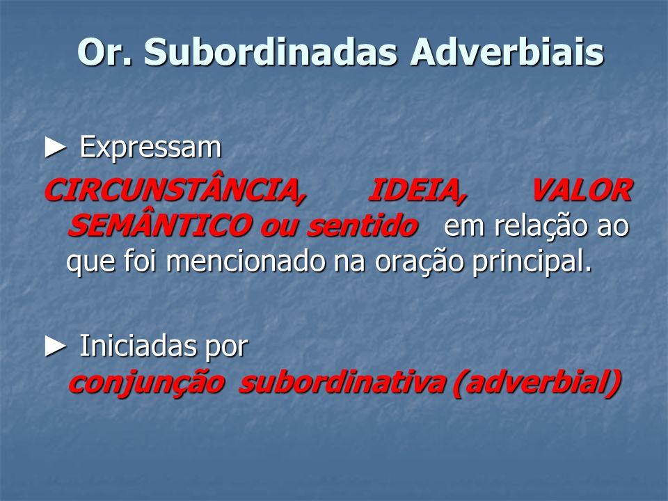 Or. Subordinadas Adverbiais