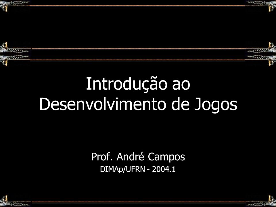 Introdução ao Desenvolvimento de Jogos