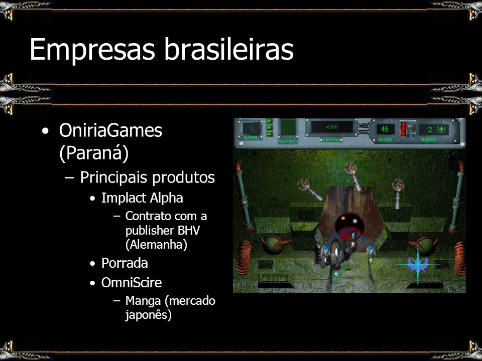 Empresas brasileiras OniriaGames (Paraná) Principais produtos