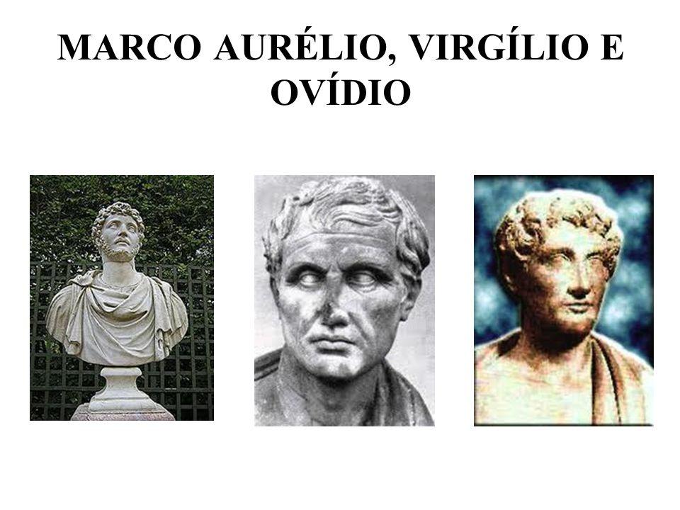 MARCO AURÉLIO, VIRGÍLIO E OVÍDIO