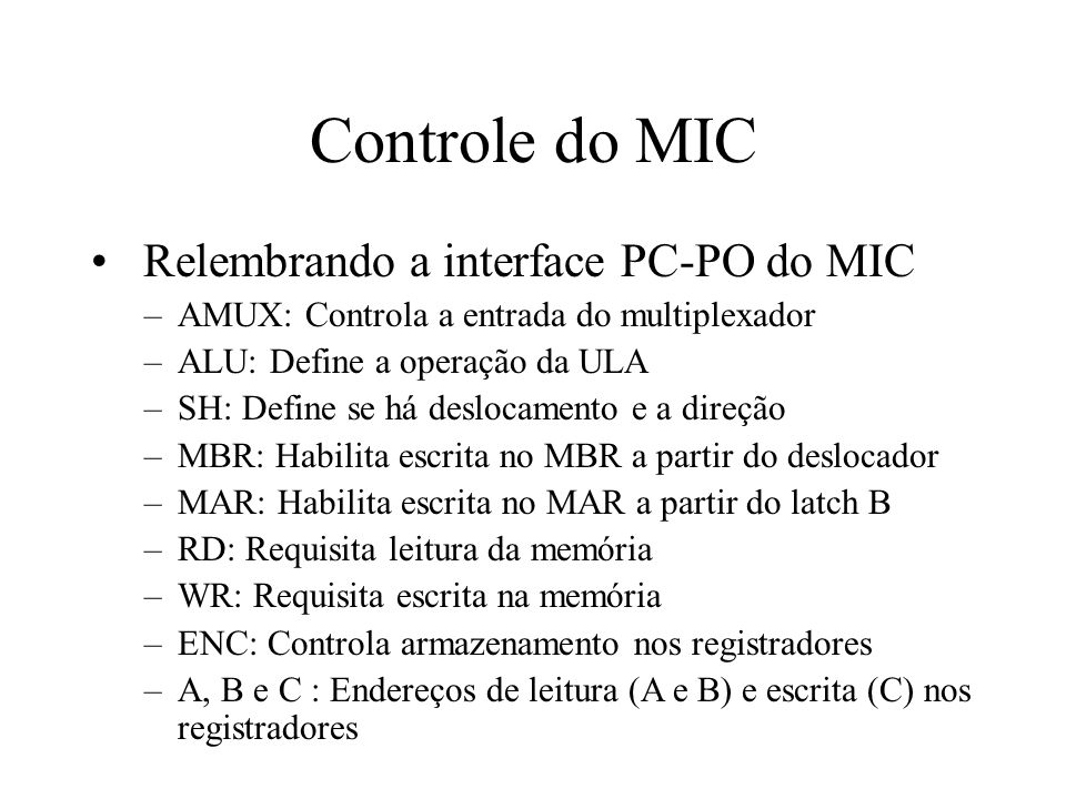 Controle do MIC Relembrando a interface PC-PO do MIC