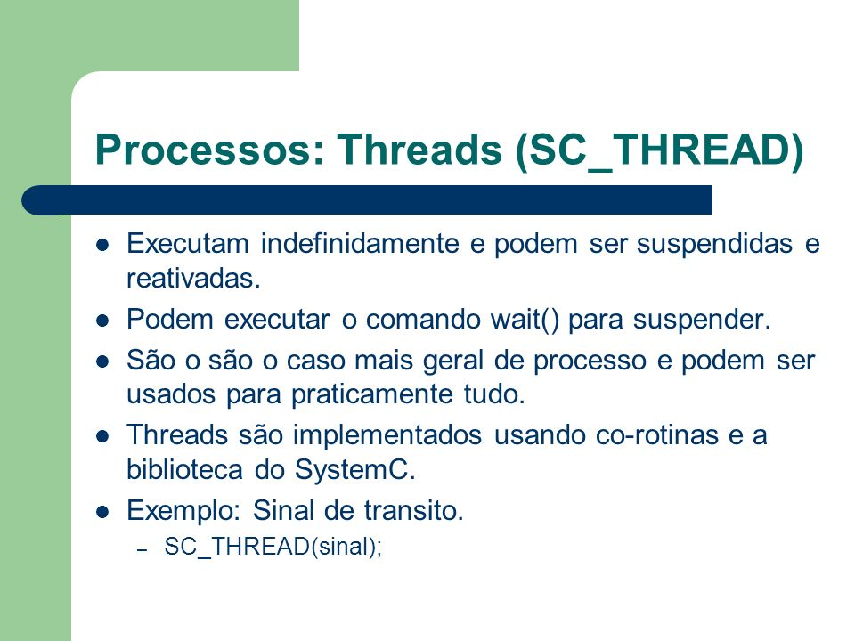 Processos: Threads (SC_THREAD)