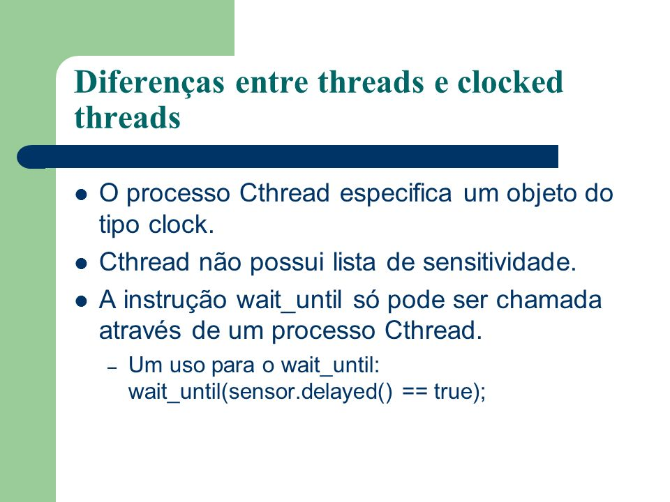 Diferenças entre threads e clocked threads