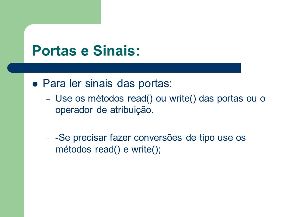 Portas e Sinais: Para ler sinais das portas:
