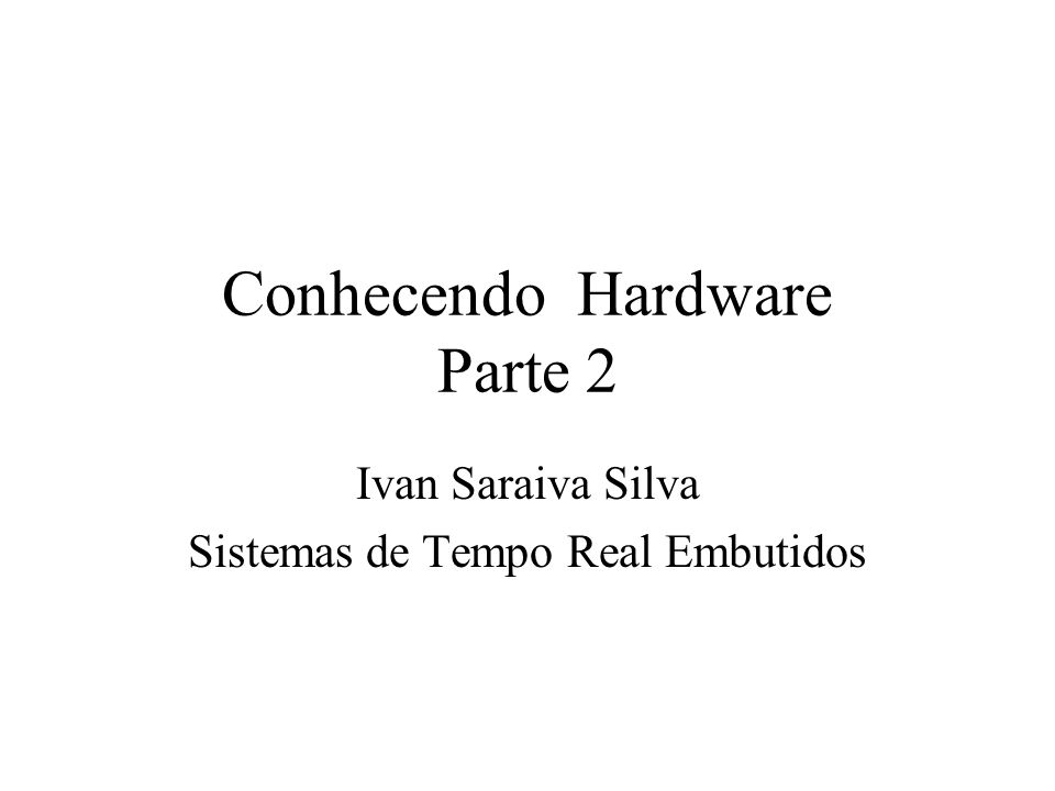Conhecendo Hardware Parte 2