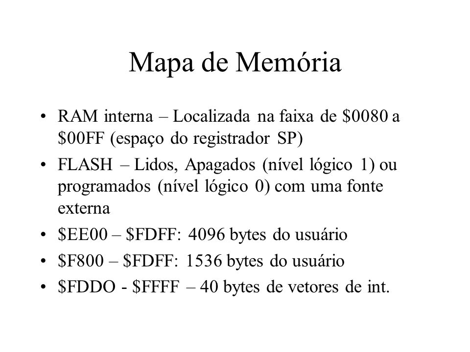 Mapa de Memória RAM interna – Localizada na faixa de $0080 a $00FF (espaço do registrador SP)