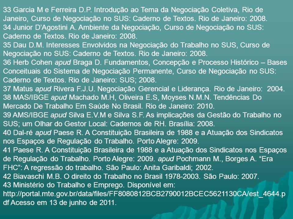 33 Garcia M e Ferreira D.P. Introdução ao Tema da Negociação Coletiva, Rio de Janeiro, Curso de Negociação no SUS: Caderno de Textos. Rio de Janeiro: 2008.