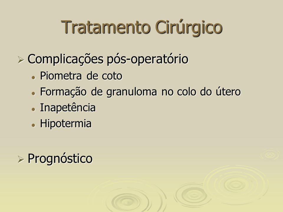 Tratamento Cirúrgico Complicações pós-operatório Prognóstico