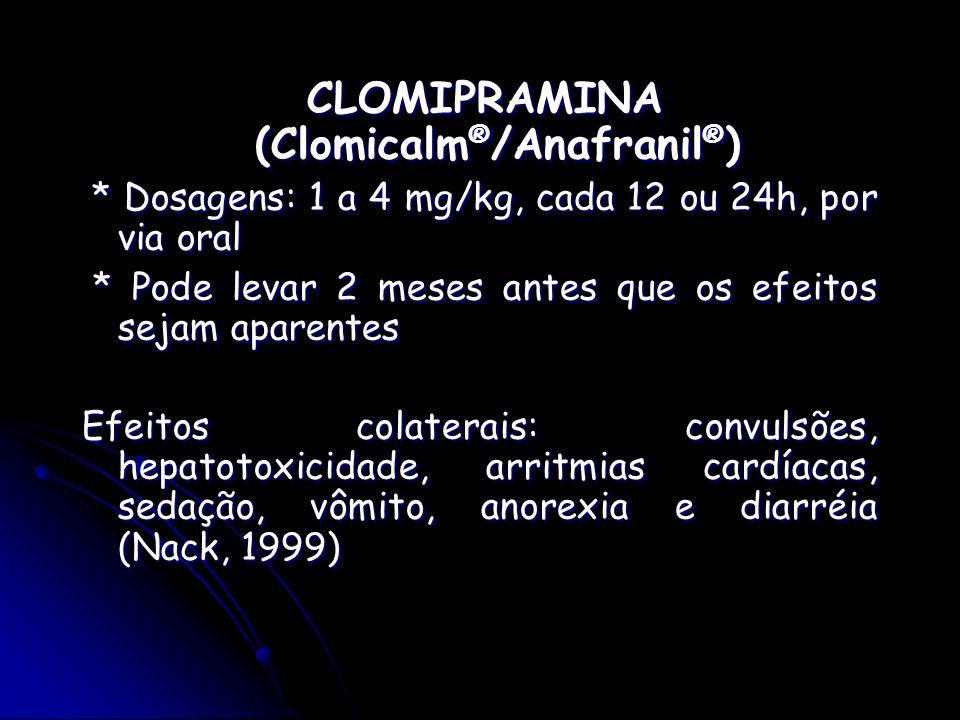 CLOMIPRAMINA (Clomicalm®/Anafranil®)