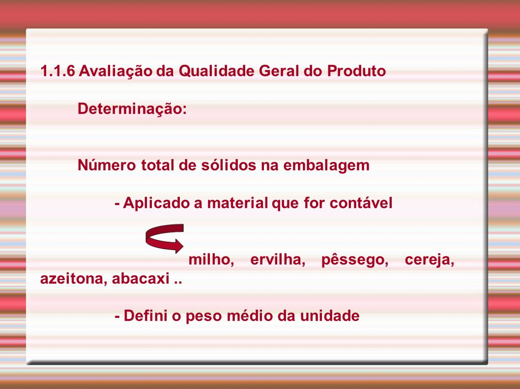 1.1.6 Avaliação da Qualidade Geral do Produto