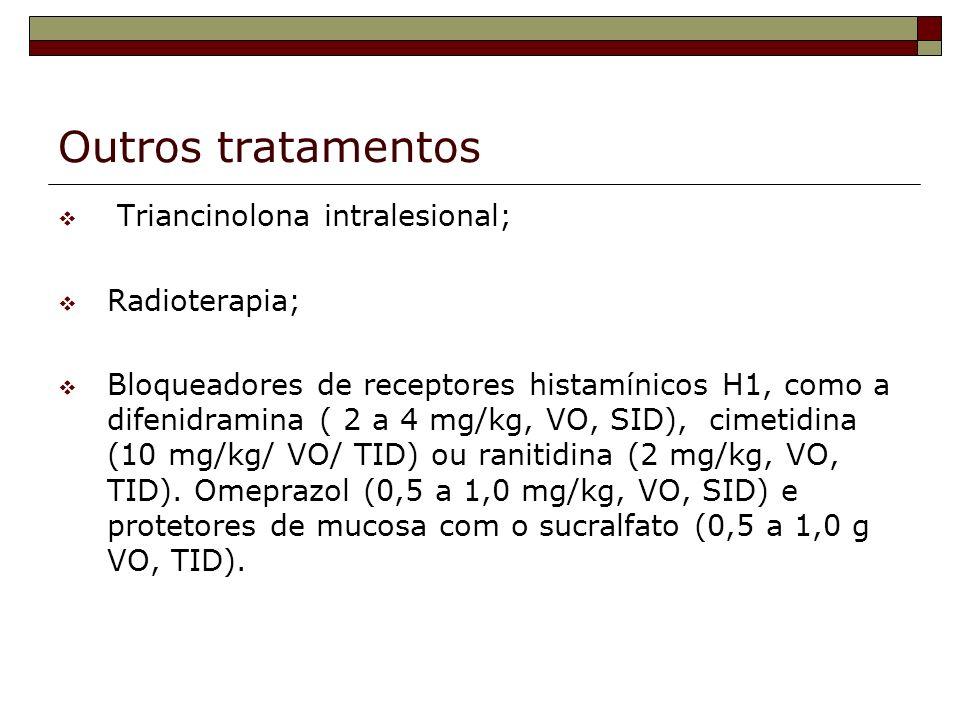 Outros tratamentos Triancinolona intralesional; Radioterapia;