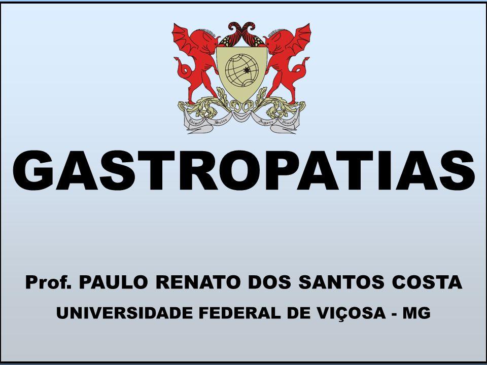 GASTROPATIAS Prof. PAULO RENATO DOS SANTOS COSTA