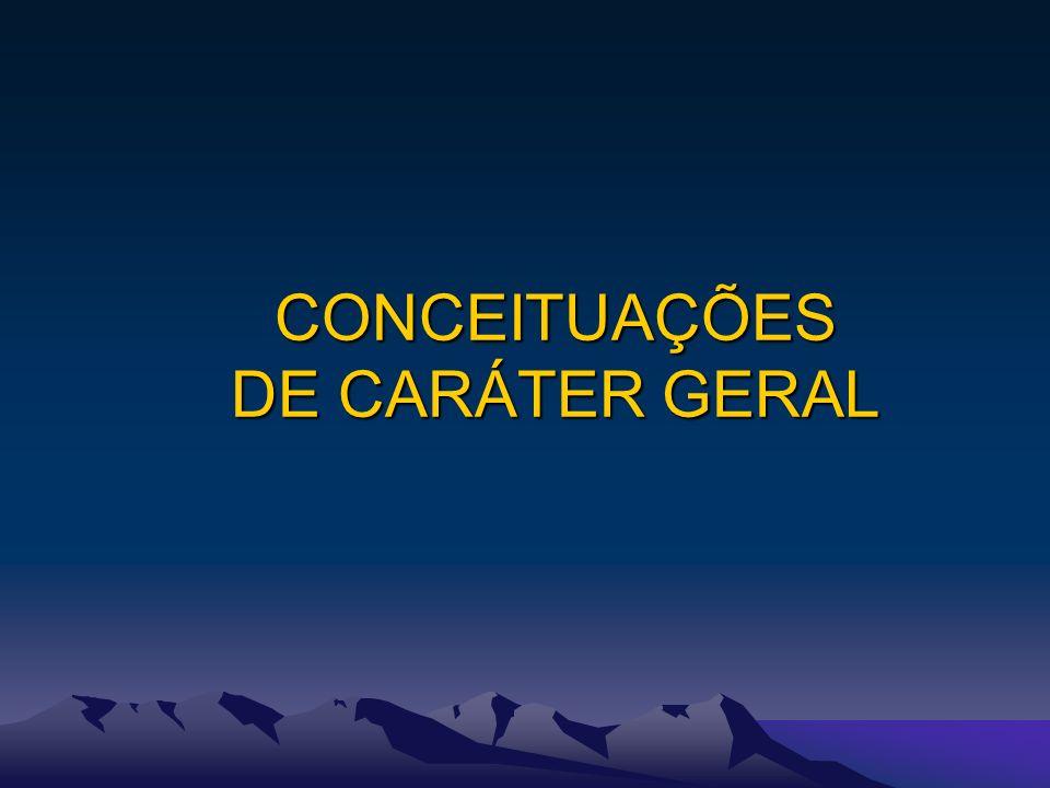 CONCEITUAÇÕES DE CARÁTER GERAL