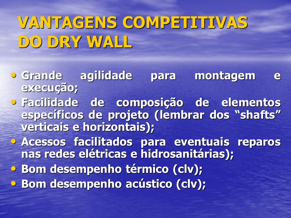 VANTAGENS COMPETITIVAS DO DRY WALL