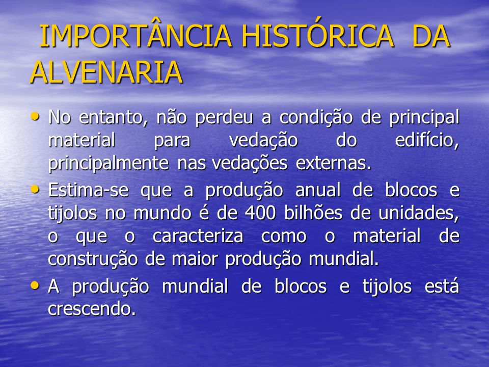 IMPORTÂNCIA HISTÓRICA DA ALVENARIA