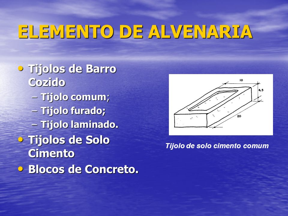 ELEMENTO DE ALVENARIA Tijolos de Barro Cozido Tijolos de Solo Cimento