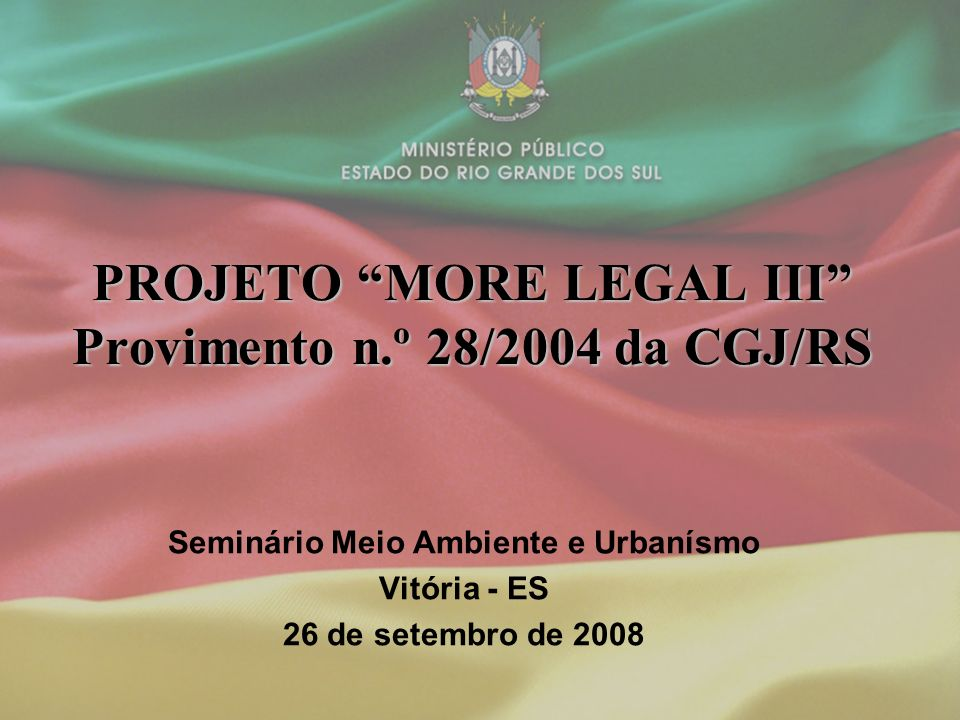 PROJETO MORE LEGAL III Provimento n.º 28/2004 da CGJ/RS