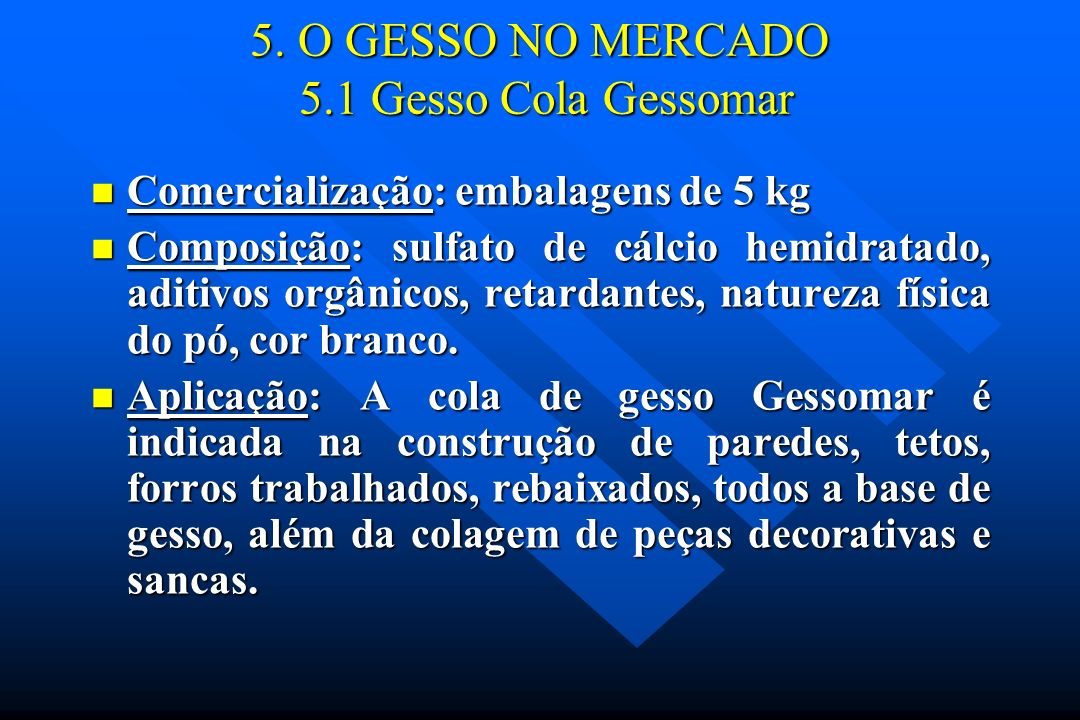 5. O GESSO NO MERCADO 5.1 Gesso Cola Gessomar