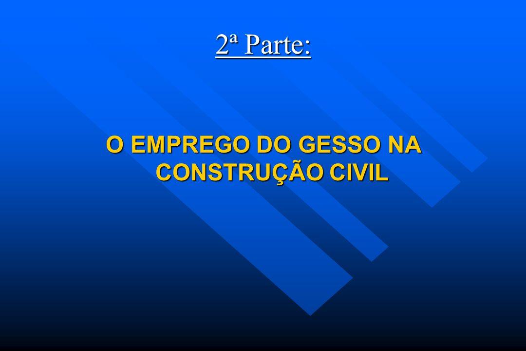 O EMPREGO DO GESSO NA CONSTRUÇÃO CIVIL
