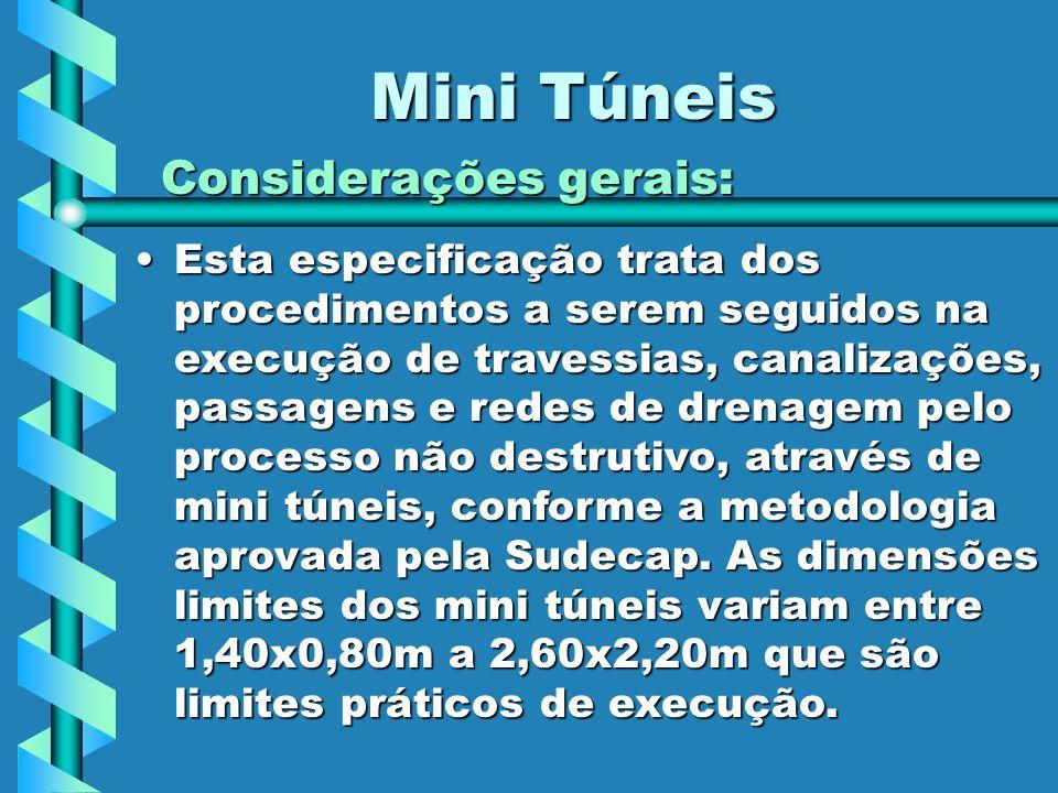 Mini Túneis Considerações gerais: