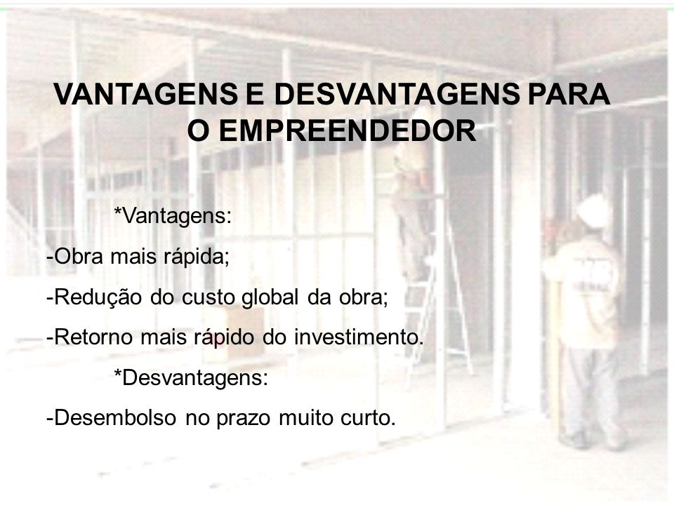VANTAGENS E DESVANTAGENS PARA O EMPREENDEDOR