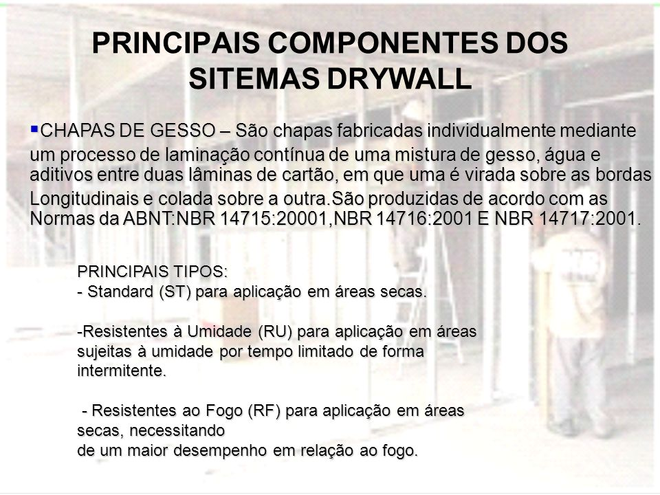 PRINCIPAIS COMPONENTES DOS SITEMAS DRYWALL