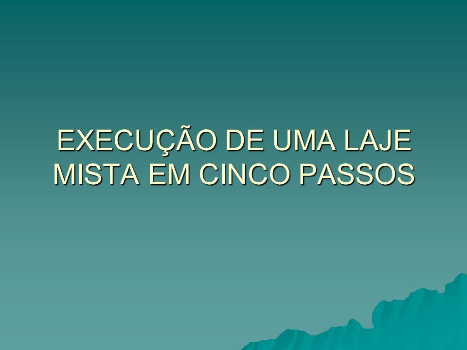 EXECUÇÃO DE UMA LAJE MISTA EM CINCO PASSOS
