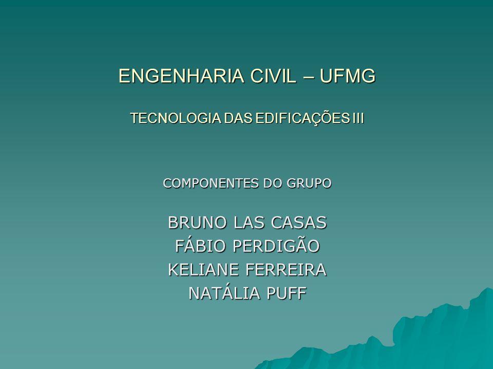 ENGENHARIA CIVIL – UFMG TECNOLOGIA DAS EDIFICAÇÕES III
