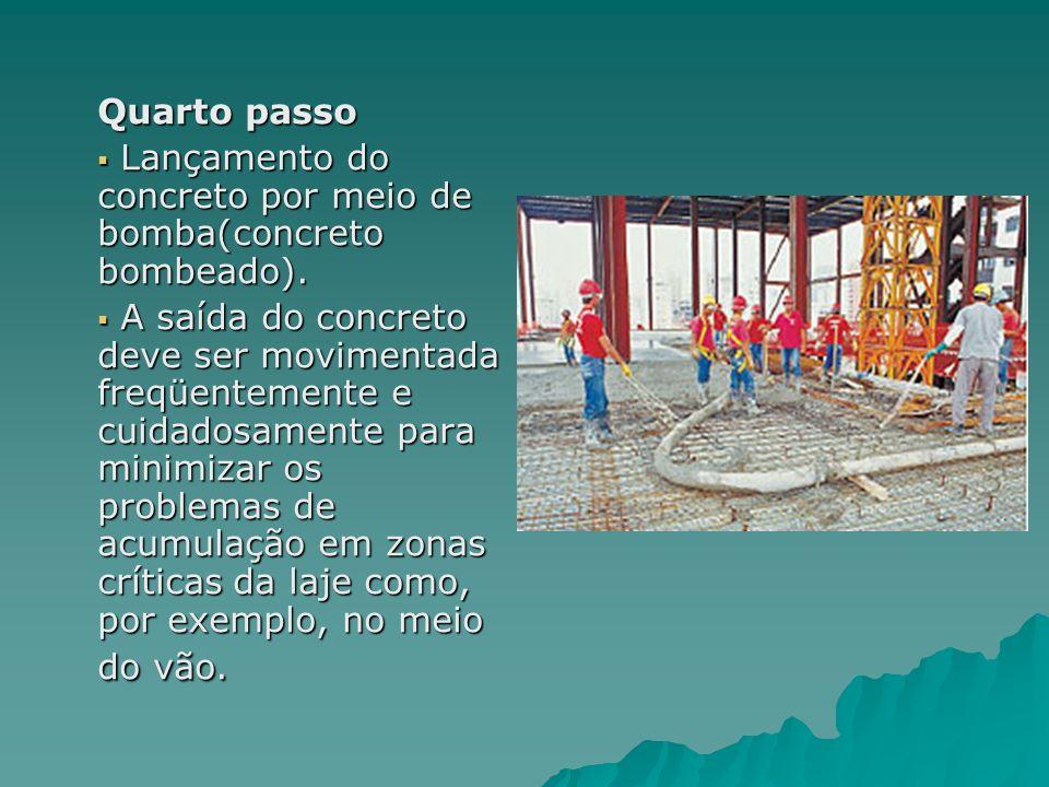 Quarto passo Lançamento do concreto por meio de bomba(concreto bombeado).
