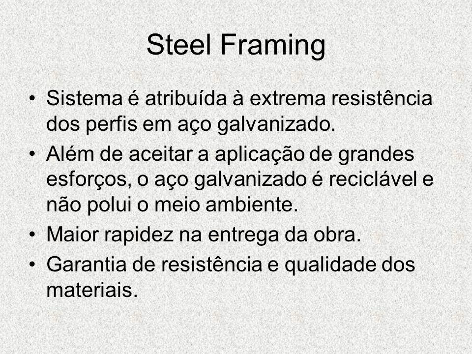 Steel FramingSistema é atribuída à extrema resistência dos perfis em aço galvanizado.