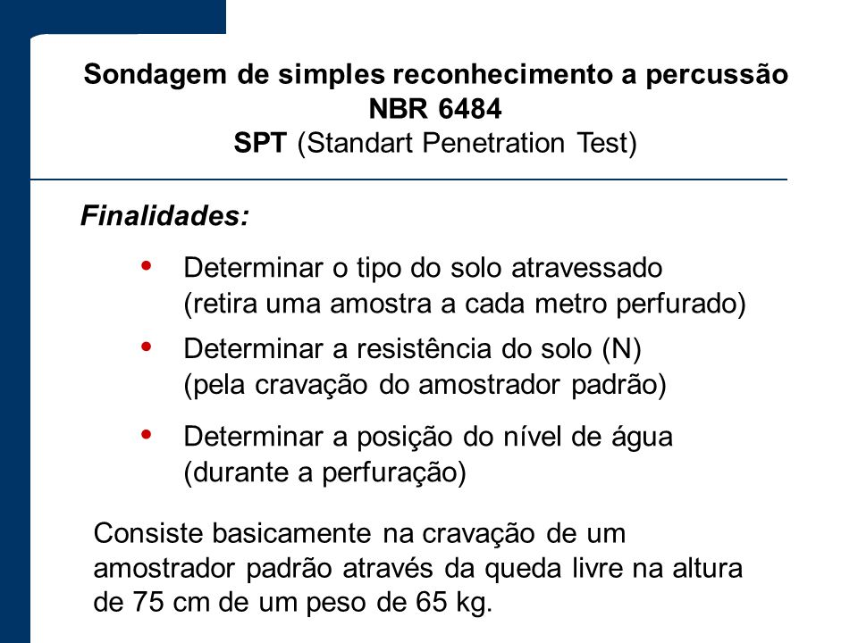 • Determinar o tipo do solo atravessado
