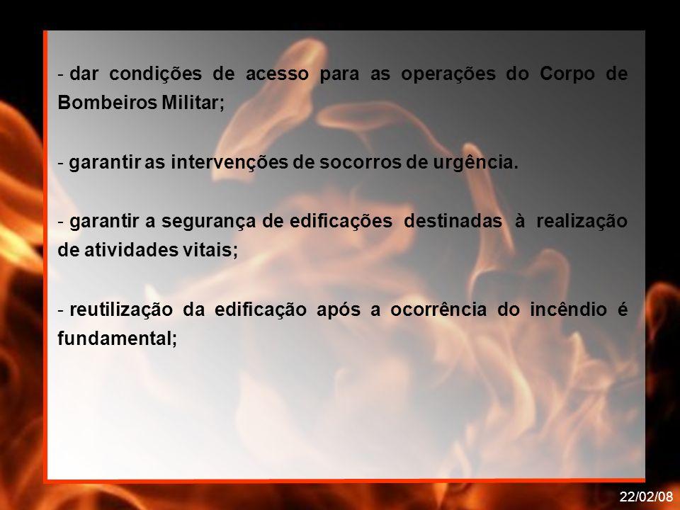 dar condições de acesso para as operações do Corpo de Bombeiros Militar;