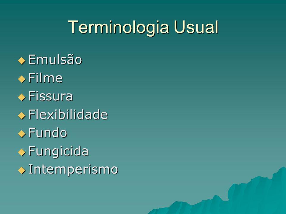 Terminologia Usual Emulsão Filme Fissura Flexibilidade Fundo Fungicida
