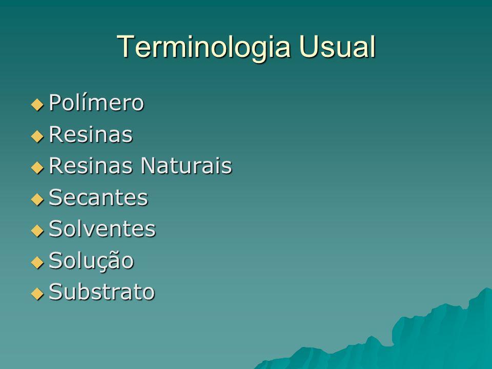 Terminologia Usual Polímero Resinas Resinas Naturais Secantes