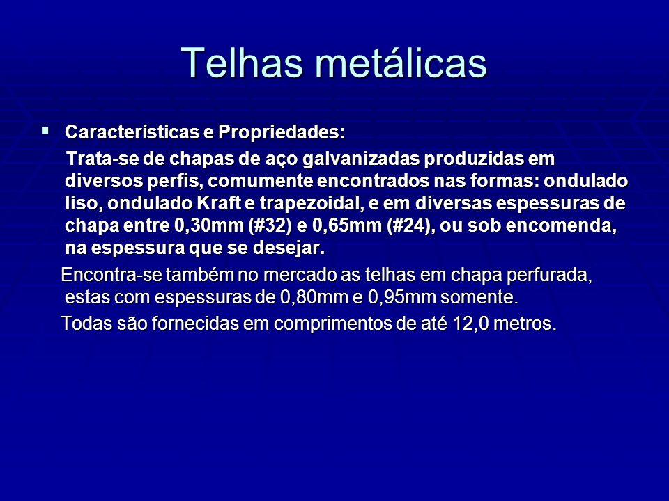 Telhas metálicas Características e Propriedades: