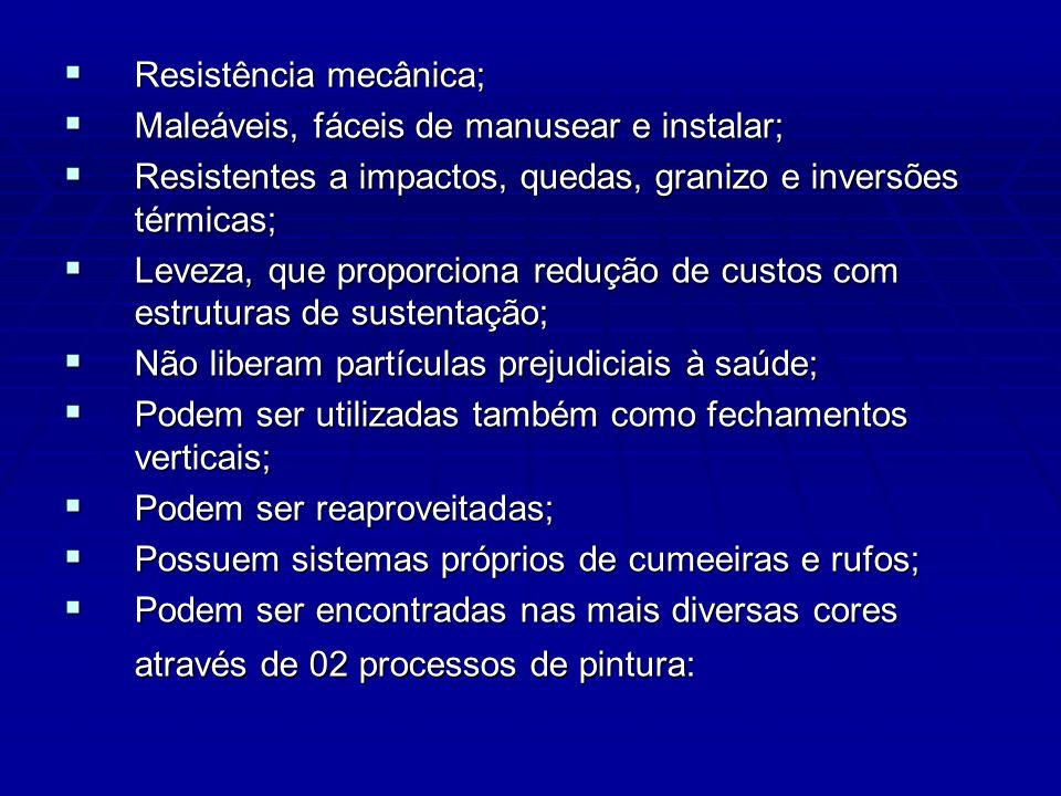 Resistência mecânica;