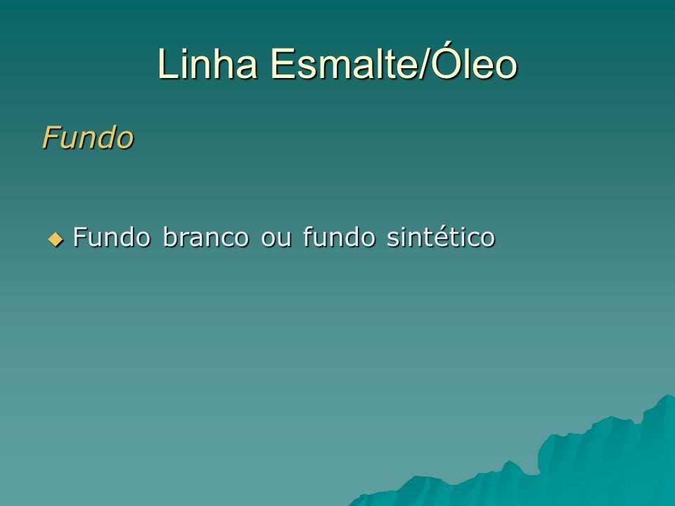 Linha Esmalte/Óleo Fundo Fundo branco ou fundo sintético